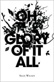 Oh the Glory of It All, Sean Wilsey, 1594200513