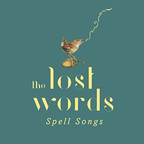 (The Lost Words: Spell Songs)