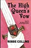 The High Queen's Vow, Robbie Collins, 0963570374