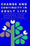Change and Continuity in Adult Life, Marjorie Fiske and David A. Chiriboga, 1555422497