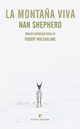 La montaña viva (Libros salvajes) por Nan Shepherd,Robert Macfarlane,Moreno Parrado, Silvia