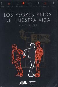 Descargar Libro Los Peores Años De Nuestra Vida David Trueba