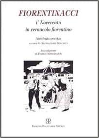 Fiorentinacci: I' Novecento in vernacolo fiorentino : antologia poetica