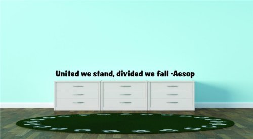 United we stand, divided we fall -Aesop Famous Inspirational Life Quote - Picture Art Image Living Room Bedroom Home Decor Peel & Stick Sticker Graphic Design Vinyl Wall Decal Size : 10 Inches X 25 Inches - 22 Colors Available (United We Stand Divided We Fall Quote)