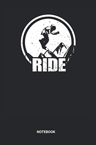 Ride Notebook: Snowboarding Book for Beginners (6x9 inches) with Blank Pages ideal as a Winter Sports Journal. Perfect as a Snowboard Mountain Track ... Lover. Great gift for Men and Women -  RT SN Publishing, Paperback