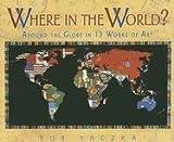 Where in the World?, Bob Raczka, 082256372X