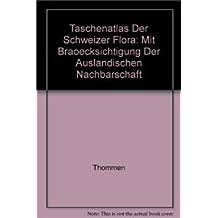 Taschenatlas der Schweizer Flora: MIT BRÜCKSICHTIGUNG DEr ausländischen Nachbarschaft