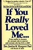 If You Really Loved Me : From Conflict to Closeness for All Parents and Children, Paul, Jordan and Paul, Margaret, 0896381080