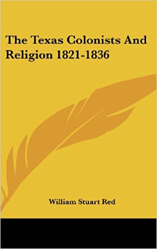 The Texas Colonists And Religion 1821-1836