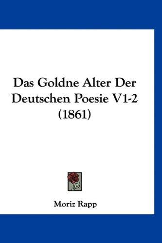 Download Das Goldne Alter Der Deutschen Poesie V1-2 (1861) (German Edition) ebook