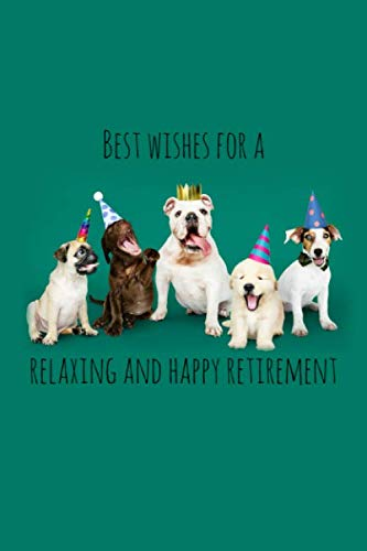 Best wishes for a relaxing and happy retirement: Dog Lover Funny retirement gift for coworker / colleague that is going to retire to enjoy pension and happy life