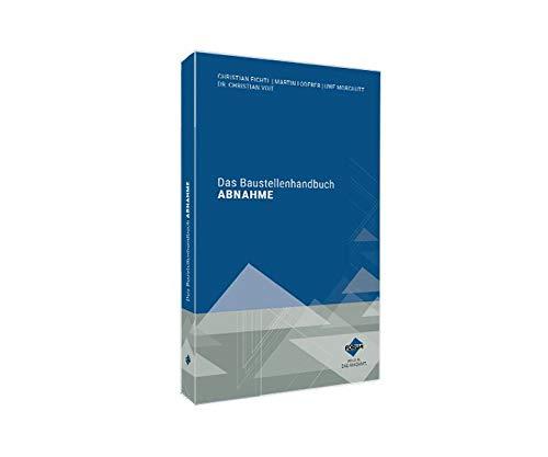 Das Baustellenhandbuch Abnahme (Baustellenhandbücher)