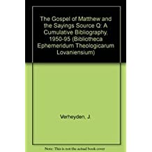 The Gospel of Matthew and the Sayings Source Q A Cumulative Bibliography 1950-1995. 2 Vols.