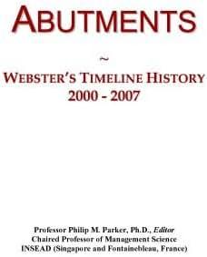 Abutments: Webster's Timeline History, 2000 - 2007