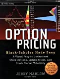 Option Pricing: Black-Scholes Made Easy [With CDROM]