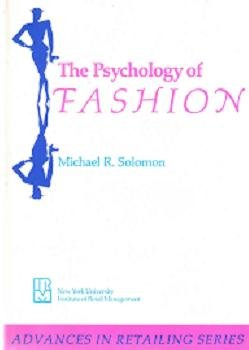 The Psychology of Fashion (Advances in Retailing Series)