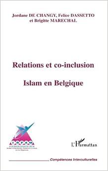 Book Relations et co-inclusion: Islam en Belgique (French Edition)