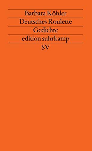 Deutsches Roulette: Gedichte. 1984–1989 (edition suhrkamp)