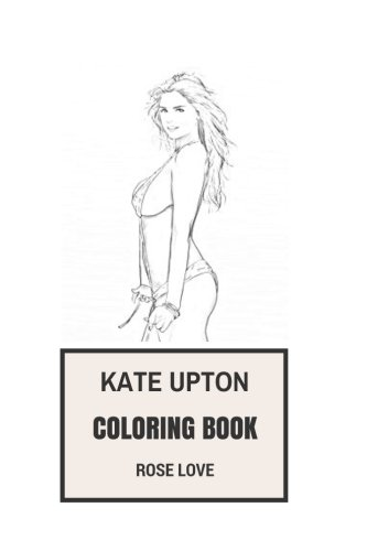 Kate Upton Coloring Book  Sports Illustrated Model And Sexy Actress Beautiful Cover Girl Inspired Adult Coloring Book  Kate Upton Books