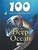 100 Things You Should Know About Deep Ocean (Unpredictable Nature: Changing Man's Daily Life)
