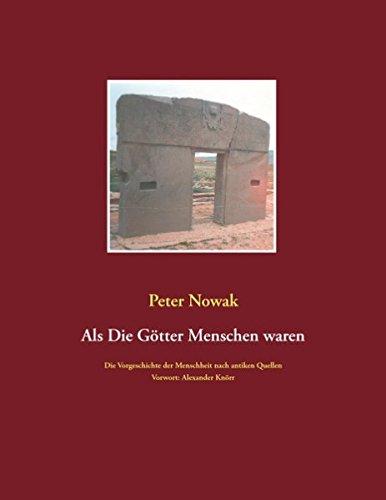 Als die Götter Menschen waren: Die Vorgeschichte der Menschheit nach antiken Quellen