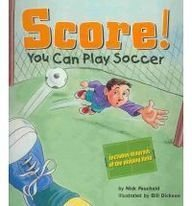 Score!: You Can Play Soccer (Game Day)