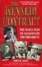 Kennedy Contract: The Mafia Plot to Assassinate the President