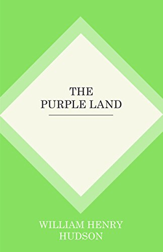 The Purple Land Kindle Edition By William Henry Hudson Literature