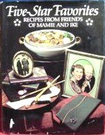 Five-Star Favorites: Recipes From Friends of Mamie and Ike