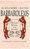 img - for Barbarolexis: Medieval Writing and Sexuality (Harvard East Asian Monographs; 144) book / textbook / text book