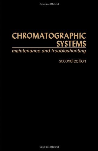 Chromatographic Systems: Maintenance and Troubleshooting