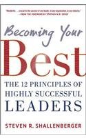 Download Becoming Your Best : The 12 Principles Of Highly Successful Leaders PDF