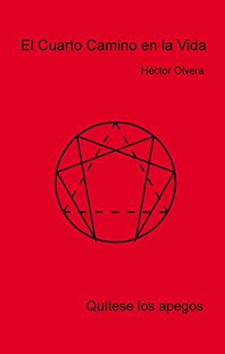 El Cuarto Camino en la Vida: Quítese los apegos (Spanish Edition ...