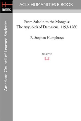 Search : From Saladin to the Mongols: The Ayyubids of Damascus, 1193-1260 (American Council of Learned Societies)
