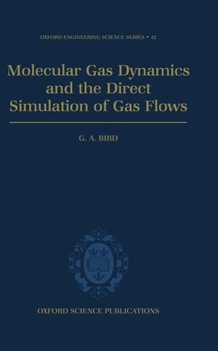 Molecular Gas Dynamics and the Direct Simulation of Gas Flows (Oxford Engineering Science Series)