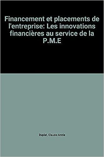 Livre gratuits en ligne Financement et placements de l'entreprise: Les innovations financières au service de la P.M.E pdf