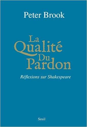 Livres gratuits en ligne La Qualité du Pardon : Réflexions sur Shakespeare epub pdf