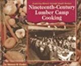 Nineteenth-Century Lumber Camp Cooking, Maureen M. Fischer, 0736806040