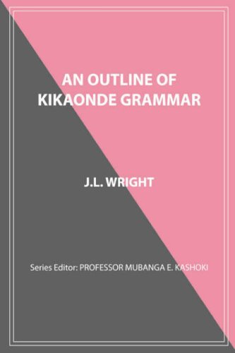 An Outline of Kikaonde Grammar (Afro Asiatic Languages and English Edition)...