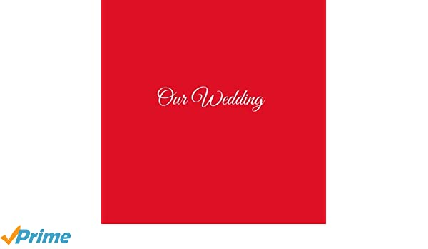 Libro De Visitas Our Wedding para bodas decoracion accesorios ideas regalos matrimonio eventos firmas fiesta hogar invitados boda 21 x 21 cm Cubierta Rojo ...