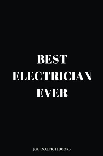 Best Electrician Ever: Electrician Notebook, 6 x 9 inches pdf epub