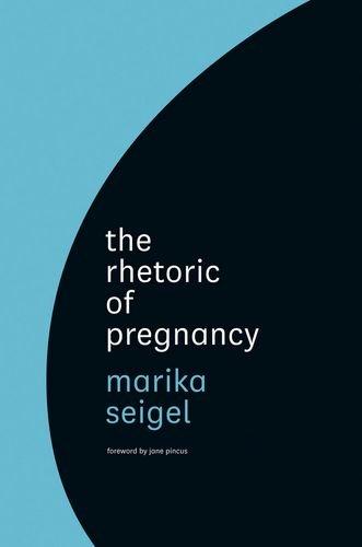 The Rhetoric of Pregnancy by University of Chicago Press