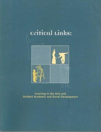 Critical Links: Learning in the Arts and Student Academic and Social Development