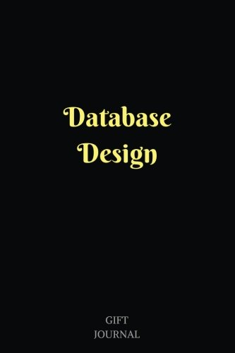 Download Database Design: 6 x 9 inches, Lined Composition Journal, Database notebook ebook