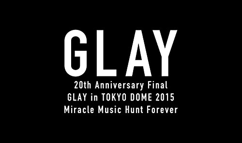 20th Anniversary Final GLAY in TOKYO DOME 2015 Miracle Music Hunt Forever[Blu-ray限定-PREMIUM BOX-] B014OOOCPQ
