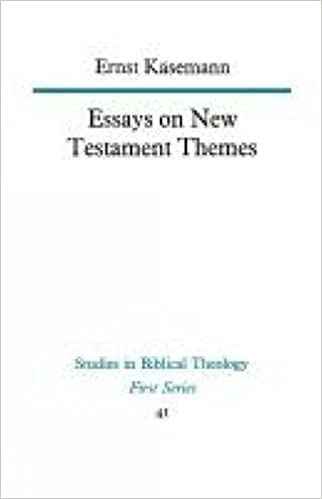 essays on new testament themes study in bible theology ernst  essays on new testament themes study in bible theology ernst kaesemann 9780334003885 com books