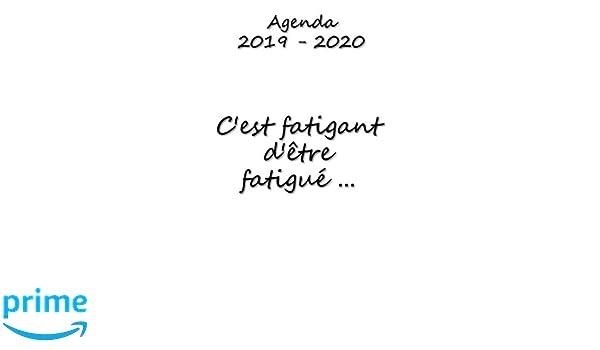 Agenda 2019 - 2020 Cest fatigant dêtre fatigué...: Je suis ...