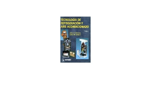 Tecnologia de Refrigeracion y Aire Acondicionado T (Spanish Edition): William C. Whitman: 9788426711458: Amazon.com: Books
