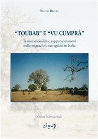 «Toubab» e «Vu cumprà». Transnazionalità e rappresentazioni nelle migrazioni senegalesi in Italia Copertina flessibile – 31 dic 2007 Bruno Riccio CLEUP 8861290647 SCIENZE SOCIALI