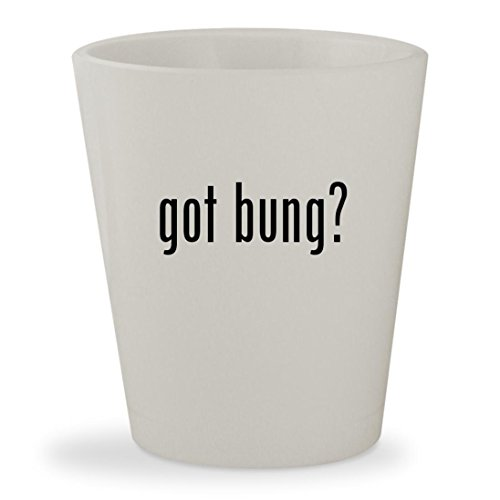 got bung? - White Ceramic 1.5oz Shot Glass